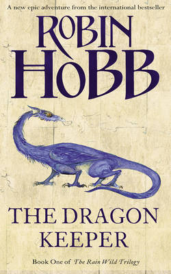 The Dragon Keeper (Rain Wild Chronicles #1) by Robin Hobb image