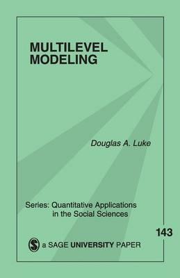 Multilevel Modeling by Douglas A. Luke image