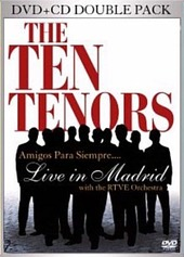 The Ten Tenors - Amigos Para Siempre... Live in Madrid (DVD / CD) on