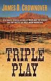 Triple Play by James D Crownover