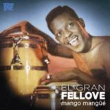 Mango Mangüé (Digipak) by EL GRAN FELLOVE