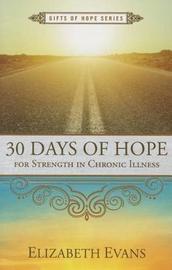 30 Days of Hope for Strength in Chronic Illness by Elizabeth Evans