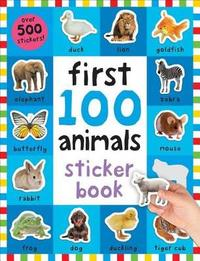 First 100 Animals Sticker Book by Roger Priddy