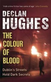 The Colour of Blood by Declan Hughes image