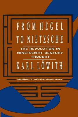 From Hegel to Nietzsche by Karl Loewith