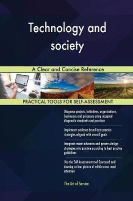 Technology and Society a Clear and Concise Reference by Gerardus Blokdyk
