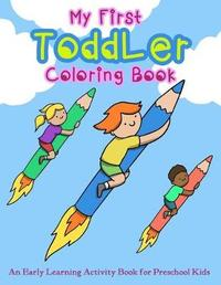 My First Toddler Coloring Book by V Art