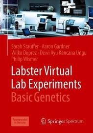 Labster Virtual Lab Experiments: Basic Genetics by Sarah Stauffer