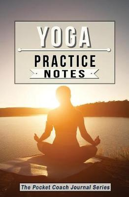 Yoga Practice Notes by Sweet Harmony Press