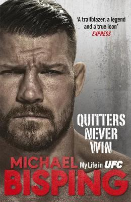 Quitters Never Win by Michael Bisping