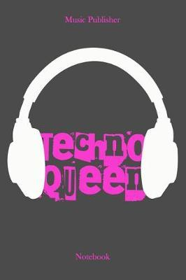 Techno Queen by Music Publisher