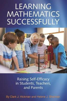 Learning Mathematics Successfully by Clark J. Hickman
