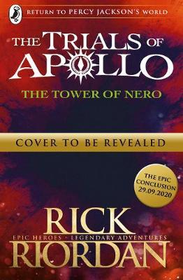 The Tower of Nero (The Trials of Apollo Book 5) by Rick Riordan