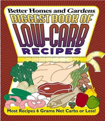 """Biggest Book of Low-Carb Recipes by """"Better Homes and Gardens"""" image"""