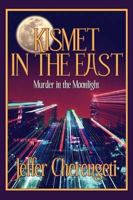 Kismet in the East: Murder in the Moonlight by Jeffer Cherengeti image