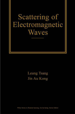 Scattering of Electromagnetic Waves: v. 3 by Tsang Leung