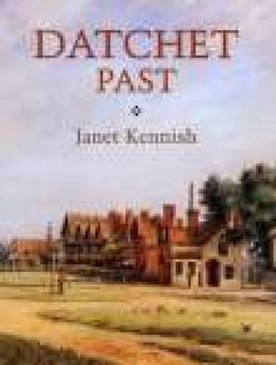 Datchet Past by Janet Kennish