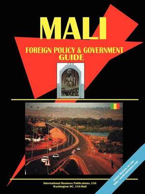 Mali Foreign Policy and Government Guide by International Business Publications