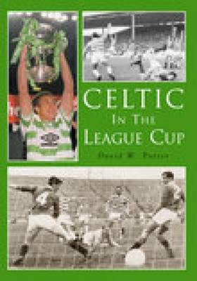 Celtic in the League Cup by David W. Potter image
