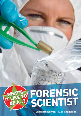 What's it Like to be a Forensic Scientist? by Elizabeth Dowen image