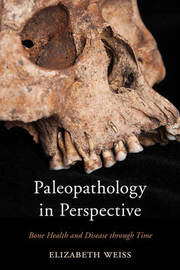 Paleopathology in Perspective by Elizabeth Weiss