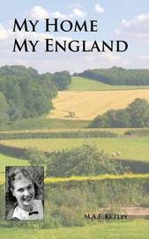 My Home My England by Audrey Ketley