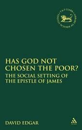 Has God Not Chosen the Poor? by David Edgar