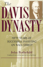 The Davis Dynasty by John Rothchild