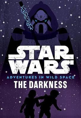 Star Wars: Adventures in Wild Space: The Darkness by Tom Huddleston image