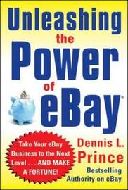 Unleashing the Power of ebay by D. Prince
