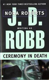 Ceremony in Death (In Death #5) (US Ed) by J.D Robb