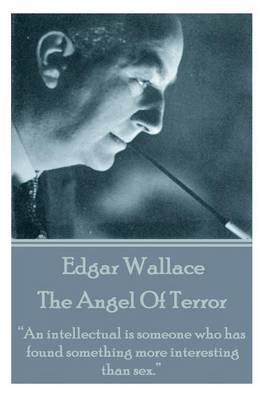 Edgar Wallace - The Angel Of Terror by Edgar Wallace