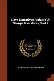 Slave Narratives, Volume IV, Georgia Narratives, Part 2 by Work Projects Administration image