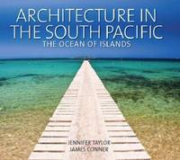 Architecture in the South Pacific: Ocean of Islands by Jennifer Taylor