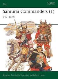 Samurai Commanders: v.1 by Stephen Turnbull