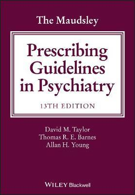 The Maudsley Prescribing Guidelines in Psychiatry by David M. Taylor
