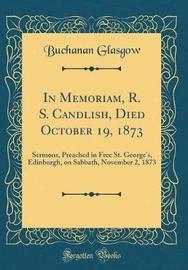 In Memoriam, R. S. Candlish, Died October 19, 1873 by Buchanan Glasgow image
