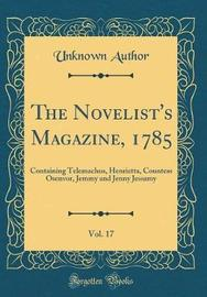 The Novelist's Magazine, 1785, Vol. 17 by Unknown Author image