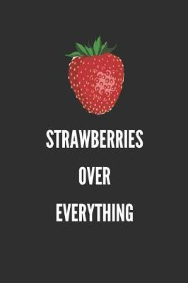 Strawberries Over Everything by Sosweet Notebooks
