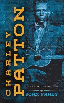 Charley Patton by John Fahey