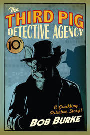 The Third Pig Detective Agency by Bob Burke image