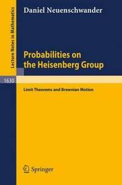 Probabilities on the Heisenberg Group by Daniel Neuenschwander