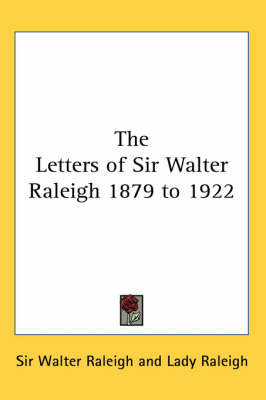 The Letters of Sir Walter Raleigh 1879 to 1922 by Sir Walter Raleigh image
