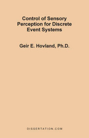 Control of Sensory Perception for Discrete Event Systems by Geir Edvin Hovland