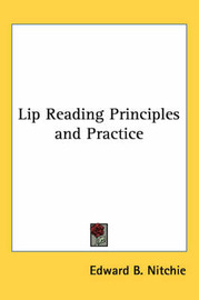 Lip Reading Principles and Practice by Edward B Nitchie image
