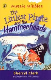 The Littlest Pirate and the Hammerheads by Sherryl Clark image