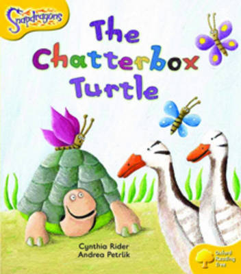 Oxford Reading Tree: Level 5: Snapdragons: The Chatterbox Turtle by Cynthia Rider