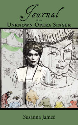 Journal of an Unknown Opera Singer by Susanna James