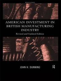 American Investment in British Manufacturing Industry by John Dunning image