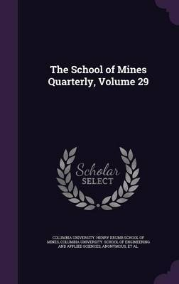 The School of Mines Quarterly, Volume 29